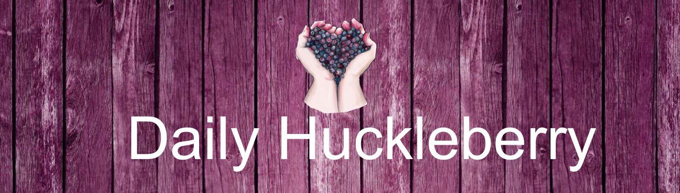 Daily Huckleberry